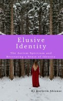 Cover page of the memoir Elusive Identity: The Autism Spectrum and Recreating a sense of Identity